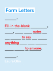 Form Letters: Fill-In-the-Blank Notes to Say Anything to Anyone Cover Image