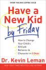 Have a New Kid by Friday: How to Change Your Child's Attitude, Behavior & Character in 5 Days Cover Image