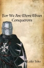 For We Are More Than Conquerors Cover Image