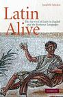Latin Alive: The Survival of Latin in English and the Romance Languages Cover Image