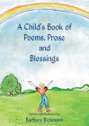 A Child's Book of Poems, Prose and Blessings Cover Image