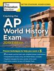 Cracking the AP World History Exam, 2019 Edition: Practice Tests & Proven Techniques to Help You Score a 5 (College Test Preparation) Cover Image