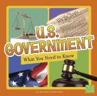 U.S. Government: What You Need to Know (Fact Files) Cover Image
