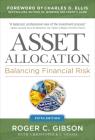 Asset Allocation: Balancing Financial Risk, Fifth Edition: Balancing Financial Risk, Fifth Edition Cover Image
