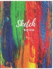 Sketch Book: Colorful Abstract Sketch Books For Drawing: Sketchbook: 8.5 x 11: Notebook for Drawing: Creative Doodling. Notebook: S Cover Image