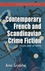 Contemporary French and Scandinavian Crime Fiction: Citizenship, Gender and Ethnicity (International Crime Fictions) Cover Image