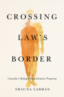 Crossing Law's Border: Canada's Refugee Resettlement Program (Law and Society) Cover Image
