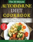 The 30-Minute Autoimmune Diet Cookbook: Quick and Delicious Recipes for Autoimmune Disease, Chronic Illness, and Immune Function Cover Image