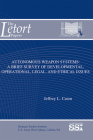 Autonomous Weapon Systems: A Brief Survey of Developmental, Operational, Legal, and Ethical Issues (The LeTort Papers) Cover Image