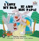 I Love My Dad Eu Amo Meu Papai: English Portuguese Bilingual Children's Book (English Portuguese Bilingual Collection) Cover Image