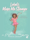 Labels Make Me Stronger Cover Image