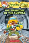 Phantom of the Subway (Geronimo Stilton #13) Cover Image