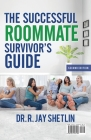 The Successful Roommate's Survivor Guide / the Bullseye Principle: Agreements That Create and Maintain a Healthy Living Space / Understanding Healthy Cover Image