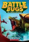 The Turtle Invasion (Battle Bugs #10) Cover Image