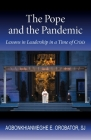 The Pope and the Pandemic: Lessons in Leadership in a Time of Crisis Cover Image