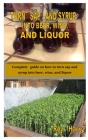 Turn SAP and Syrup Into Beer, Wine, and Liquor: Complete guide on how to turn sap and syrup into beer, wine, and liquor Cover Image
