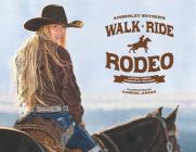 Walk Ride Rodeo: A Story about Amberley Snyder Cover Image