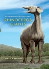 Rhinoceros Giants: The Paleobiology of Indricotheres (Life of the Past) Cover Image