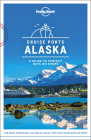 Lonely Planet Cruise Ports Alaska Cover Image