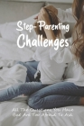 Step-Parenting Challenges: All The Questions You Have But Are Too Afraid To Ask: How To Be Great Step Parent Cover Image