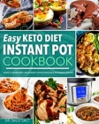 Easy Keto Diet Instant Pot Cookbook @2020: 5-Ingredient Low Budget, Quick & Delicious Ketogenic Recipes Cover Image