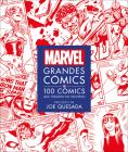 Marvel Grandes Cómics: 100 Cómics Que Crearon Un Universo Cover Image
