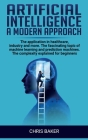 Artificial intelligence a modern approach: The application in healthcare, industry and more. The fascinating topic of machine learning and prediction Cover Image
