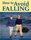 How to Avoid Falling: A Guide for Active Aging and Independence Cover Image
