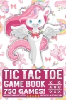 Tic Tac Toe Game Book 750 Puzzles: Cute Unicorn Rainbows Pink Flowers With Instructions and Scorecard Travel Size Cover Image