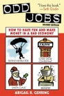 Odd Jobs: How to Have Fun and Make Money in a Bad Economy Cover Image
