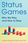 Status Games: Why We Play and How to Stop Cover Image