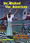 He Walked the Americas: The Trail of the Prophet Cover Image