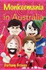 Monkeemania in Australia: Celebrating the 50th Anniversary of The Monkees' Australian Tour in 1968 Cover Image
