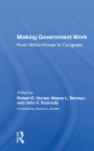 Making Government Work: From White House to Congress Cover Image