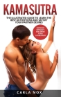 Kamasutra: The Illustrated Guide to Learn the Best 69 Positions and Satisfy Your Partner Desires - Increase Intimacy and Drive yo Cover Image