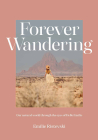 Forever Wandering: Hello Emilie's Guide to Reconnecting with Our Natural World Cover Image