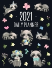 Raccoon Daily Planner 2021: Pretty Organizer for All Your Weekly Appointments - For School, Office, College, Work, or Family Home - With Monthly S Cover Image