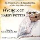 The Psychology of Harry Potter Lib/E: An Unauthorized Examination of the Boy Who Lived Cover Image