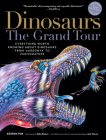 Dinosaurs—The Grand Tour, Second Edition: Everything Worth Knowing About Dinosaurs from Aardonyx to Zuniceratops Cover Image