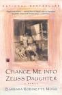 Change Me into Zeus's Daughter: A Memoir Cover Image