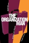 Organization Man: The Book That Defined a Generation Cover Image