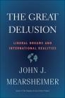 The Great Delusion: Liberal Dreams and International Realities Cover Image