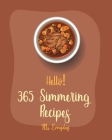 Hello! 365 Simmering Recipes: Best Simmering Cookbook Ever For Beginners [Book 1] Cover Image