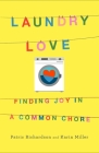 Laundry Love: Finding Joy in a Common Chore Cover Image