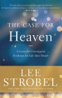 The Case for Heaven: A Journalist Investigates Evidence for Life After Death Cover Image
