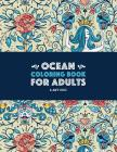 Ocean Coloring Book for Adults: Detailed Designs For Relaxation & Stress Relief; Deep Blue Sea Creatures; Penguins, Seals, Whales, Dolphins, Fish, She Cover Image