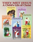 A Child's Life of Christ 1-8: They Met Jesus Cover Image