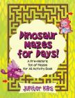 Dinosaur Mazes for Days! A Pre-Historic Ton of Mazes for All Activity Book Cover Image
