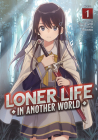 Loner Life in Another World (Light Novel) Vol. 1 Cover Image