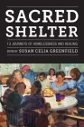 Sacred Shelter: Thirteen Journeys of Homelessness and Healing Cover Image